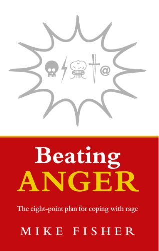 Beating Anger: The Eight-point Plan for Coping with Rage by Mike Fisher