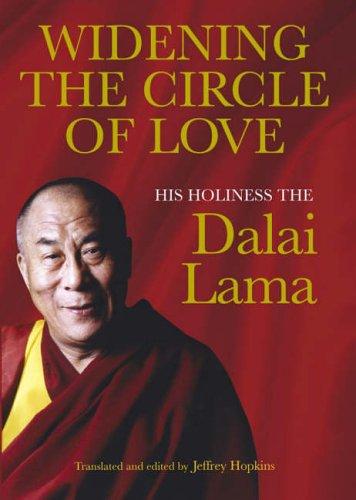 Widening the Circle of Love By Dalai Lama XIV