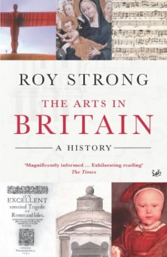 The Arts In Britain By Roy Strong
