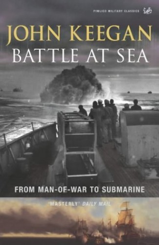 Battle At Sea By John Keegan