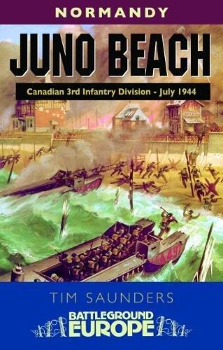 Juno Beach: Normandy - Battleground Europe By Tim Saunders
