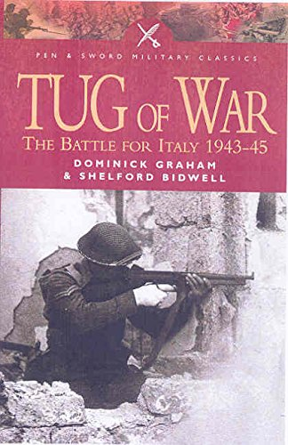Tug of War: The Battle for Italy 1943-45 (Pen & Sword Military Classics) by Dominick Graham