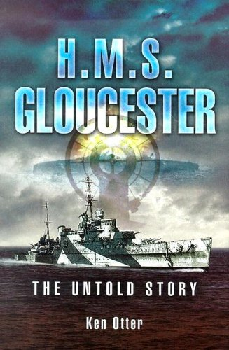 HMS Gloucester: The Untold Story By Ken Otter