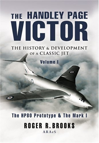 The Handley Page Victor By Roger Brooks