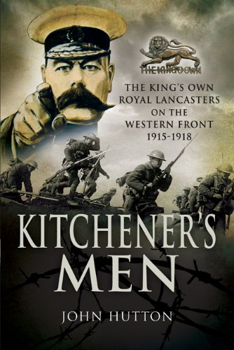 Kitchener's Men: the King's Own Royal Lancasters on the Western Front 1915 - 1918 By John Hutton