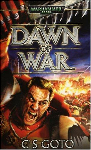 Dawn of War By C.S. Goto