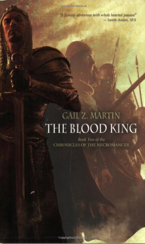 The Blood King: Chronicles of the Necromancer By Gail Z. Martin