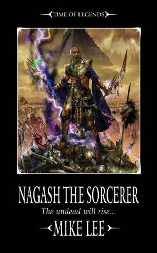 Nagash the Sorcerer (The Time of Legends) By Mike Lee