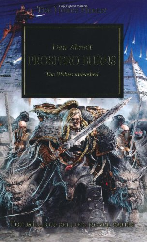 Prospero Burns: The Wolves Unleashed by Dan Abnett