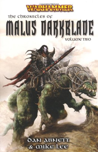 The Chronicles of Malus Darkblade By Dan Abnett