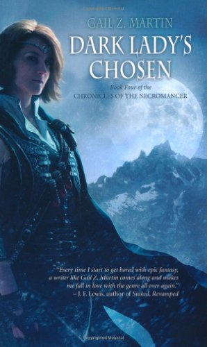 Dark Ladys Chosen: Book Four of the Chronicles of the Necromancer By Gail Z. Martin