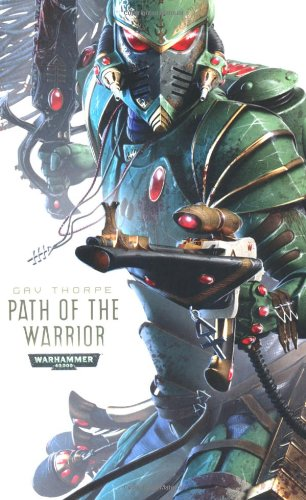 Path of the Warrior (Path of the Eldar) By Gav Thorpe