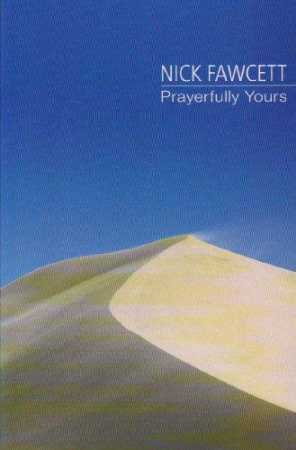 Prayerfully Yours By Nick Fawcett