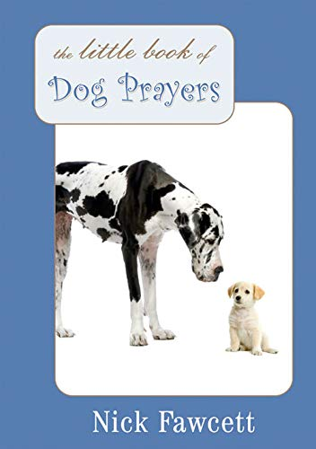 The Little Book of Dog Prayers By Nick Fawcett