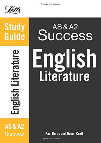 Letts A-level Revision Success – AS and A2 English Literature: Study Guide By Steven Croft