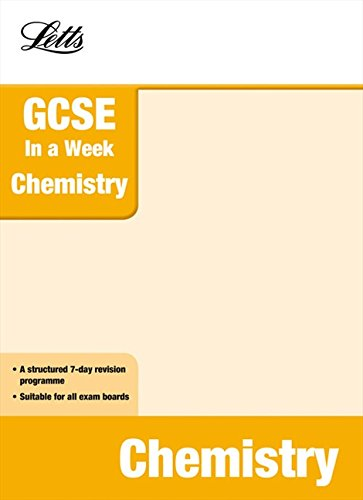 Letts GCSE in a Week Revision Guides - Chemistry by Emma Poole