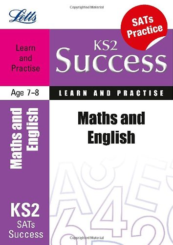 Maths and English Age 7-8: Learn and Practise (Letts Key Stage 2 Success) By Paul Broadbent