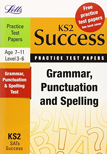 Grammar, Punctuation and Spelling: Practice Test Papers (Letts Key Stage 2 Success) By Rachel Axten-Higgs