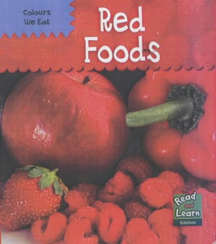 Read and Learn: Colours We Eat - Red Foods By Patricia Whitehouse
