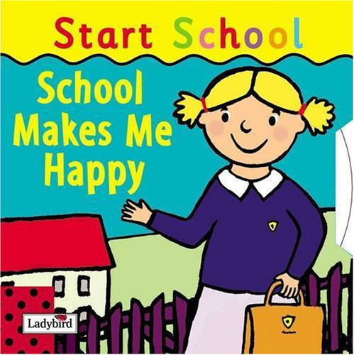 School Makes Me Happy By Ladybird