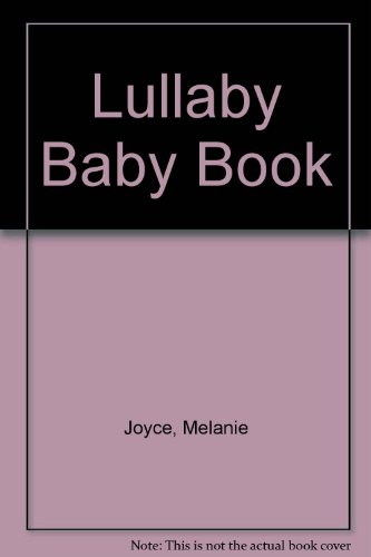 Lullaby Baby Book By Melanie Joyce