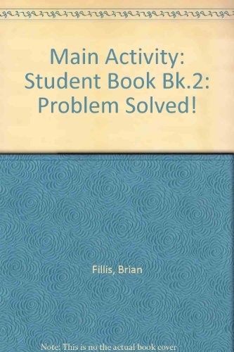 Main Activity: Problem Solved! Pupil Book 2 for Year 8: Student Book Bk.2 By Brian Fillis