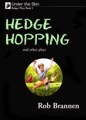 Under the Skin: Badger Plays for KS3: Hedge Hopping and Other Plays Bk. 3 By Rob Brannen