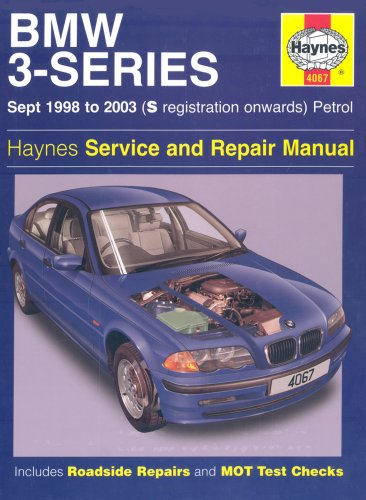 BMW 3-Series Petrol Service and Repair Manual: Sept 1998 to 2003: S Registration Onwards: Petrol: HA4067 by Martynn Randall