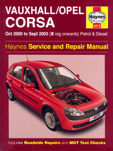 Vauxhall/Opel Corsa Petrol and Diesel Service and Repair Manual: Oct 2000 to Sept 2003 (Haynes Service and Repair Manuals) By A. K. Legg