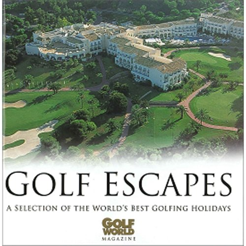 "Golf Escapes By ""Golf World"""