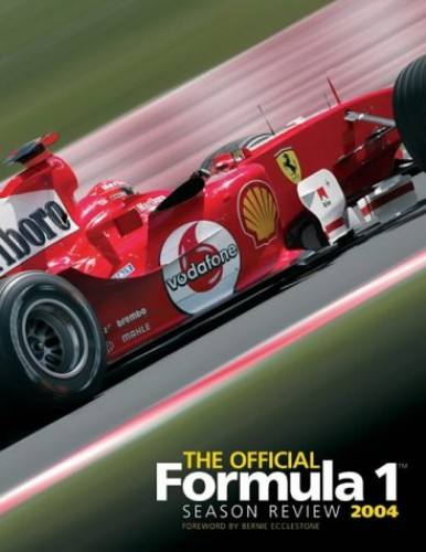 The Official Formula 1 Season Review: 2004 by Bernie Ecclestone