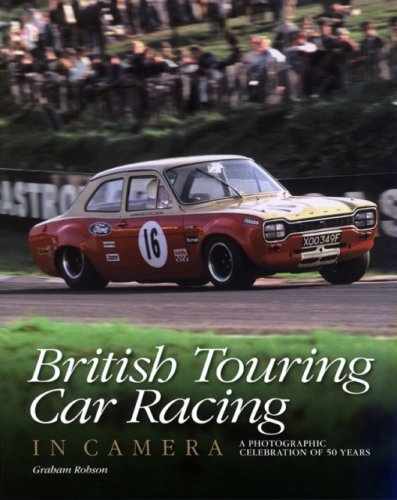 British Touring Car Racing in Camera By Graham Robson
