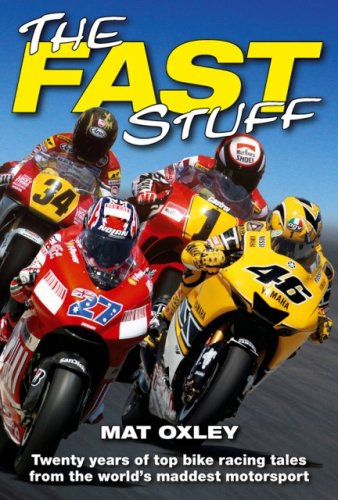 The Fast Stuff By Mat Oxley