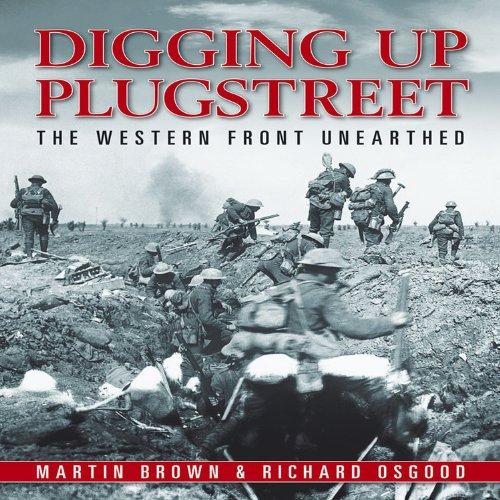 Digging Up Plugstreet By Richard Osgood