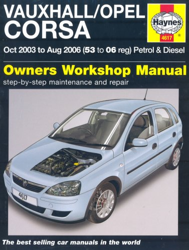 Vauxhall Opel Corsa Petrol and Diesel Service and Repair Manual: 2003 to 2006 (Haynes Service and Repair Manuals) By John S. Mead