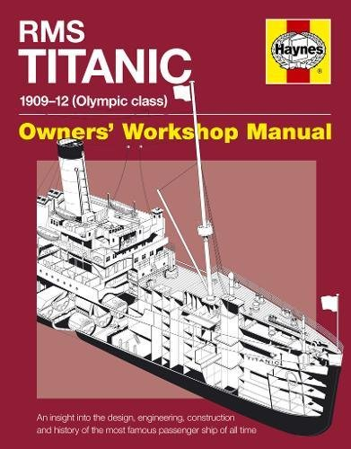 RMS Titanic Manual: 1909-1912 Olympic Class (Owner's Workshop Manual) By David Hutchings