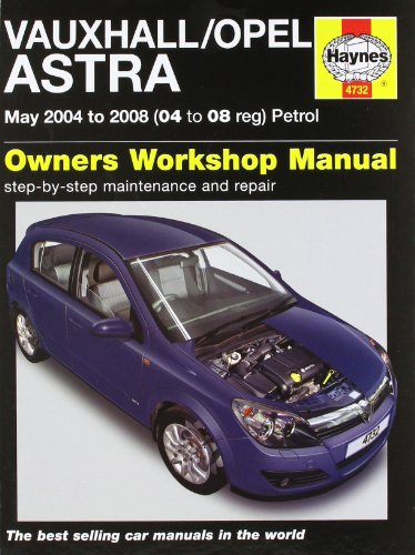 Vauxhall/Opel Astra: May 2004 to 2008 (04 to 08 Reg) Petrol by John S Mead