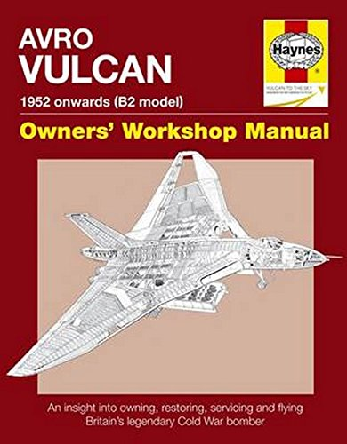 Avro Vulcan Manual: An Insight into Owning, Restoring, Servicing and Flying Britain's Legendary Cold War Bomber by Dr. Alfred Price