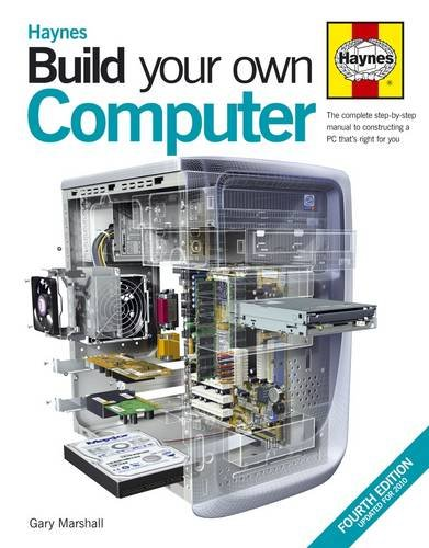 Build Your Own Computer: The Complete Step-by-step Manual to Constructing a PC That's Right for You By Kyle MacRae