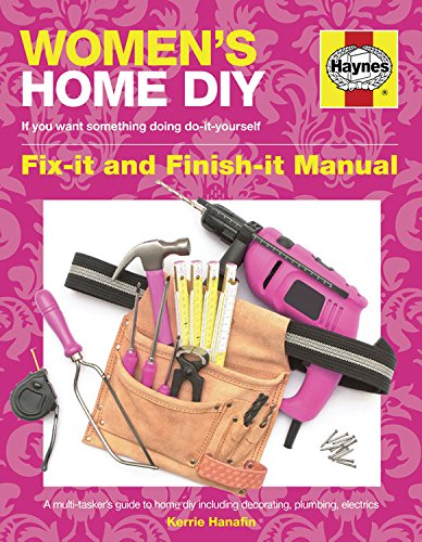 Women's Home DIY: Owners' Workshop Manual By Kerrie Hanafin