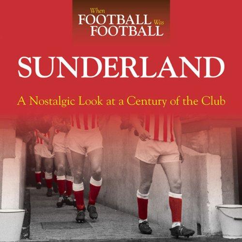 When Football Was Football: Sunderland By Paul Days