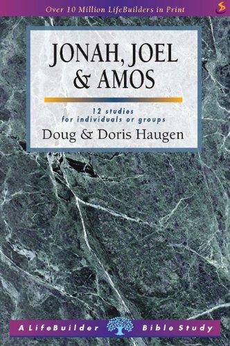 Jonah, Joel and Amos By Doug Haugen