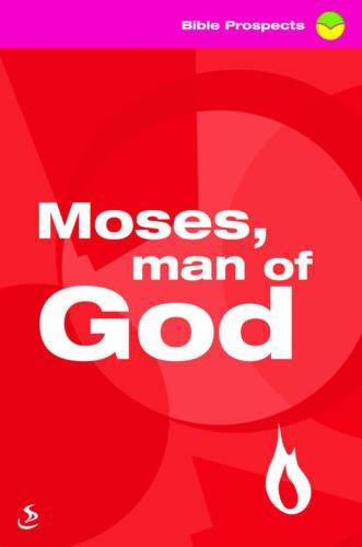 Moses, Man of God By Tony Phelps-Jones
