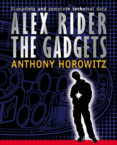 Alex Rider: The Gadgets By Horowitz Anthony