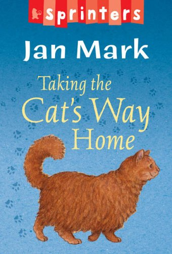 Taking The Cats Way Home By Jan Mark