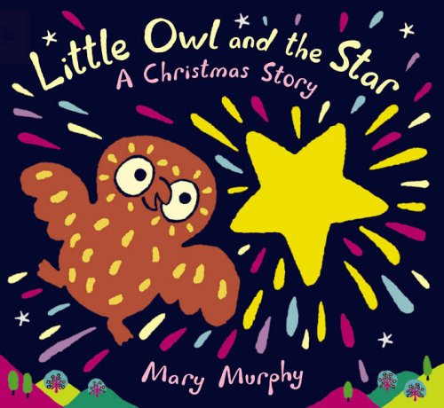 Little Owl And The Star By Murphy Mary