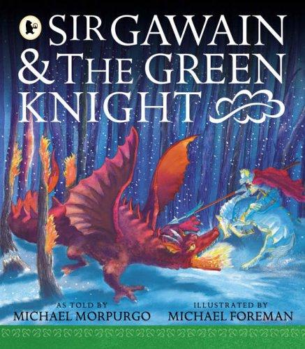 Sir Gawain and the Green Knight By Sir Michael Morpurgo