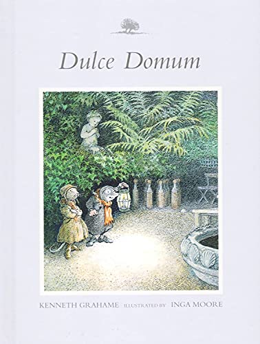 Dulce domum : From the Wind in the Willows By Kenneth   Grahame