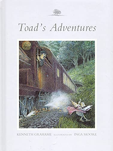 Toad's Adventures : Wind In The Willows : (Abridged) : By Kenneth Grahame