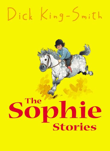 The Sophie Stories By Dick King-Smith